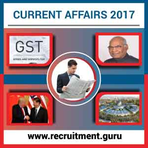 Current Affairs 2017 News, Quiz, Questions, PDF Collections, Current Updates
